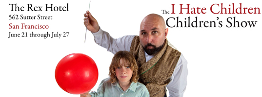 The I Hate Children Children's Show plays at The Rex Hotel in San Francisco